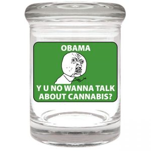"""Smell proof 1/8 ounce stash jar with green """"Obama Y U No"""" meme graphic"""