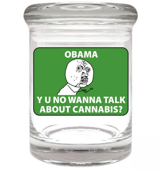 "Smell proof 1/8 ounce stash jar with green ""Obama Y U No"" meme graphic"