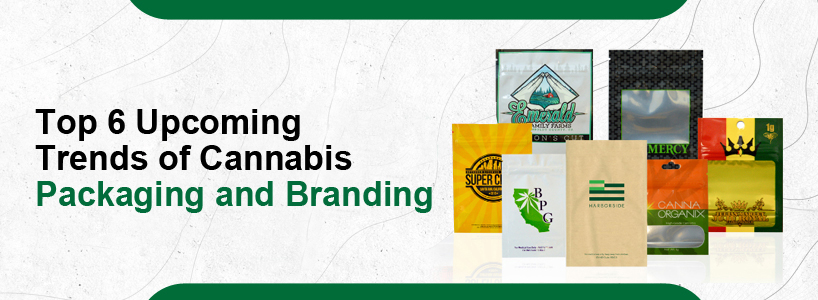 Top-6-Upcoming-Trends-of-Cannabis-Packaging-and-Branding